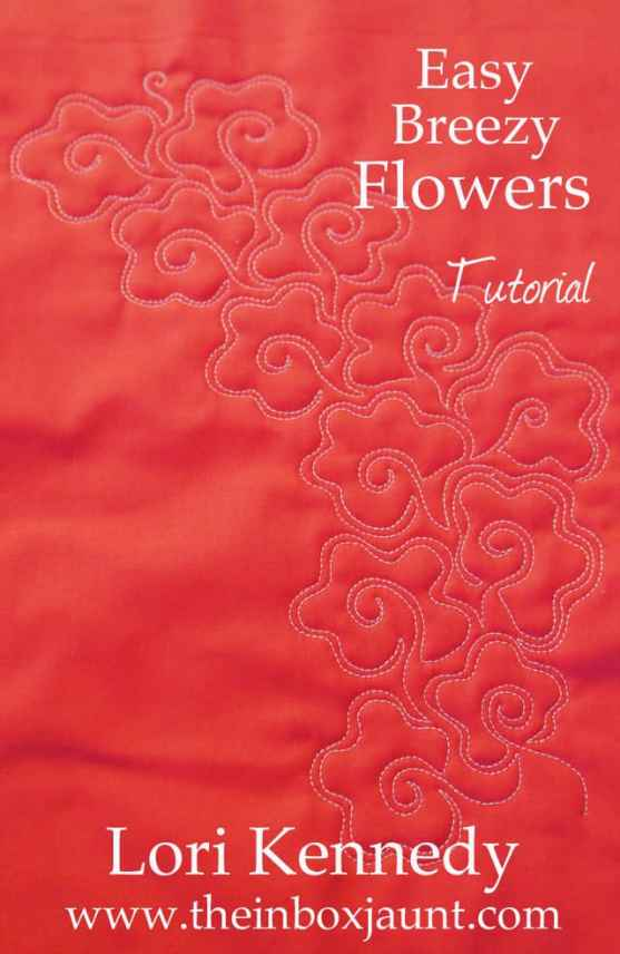 Flowers, Machine Quilting, Tutorial, Lori Kennedy