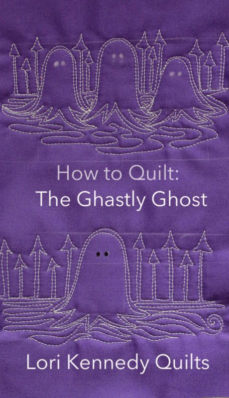 Machine Quilt Tutorial, Ghost