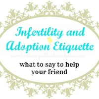 {Infertility and Adoption Etiquette}. what to say to help your waiting friend