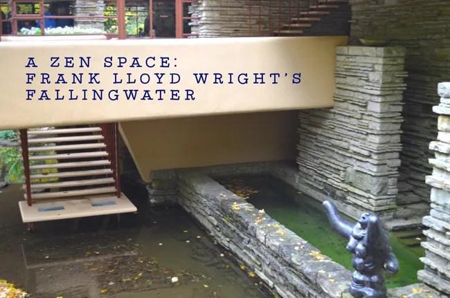 Image: Frank Lloyd Wright's Fallingwater. Lori Rochino.
