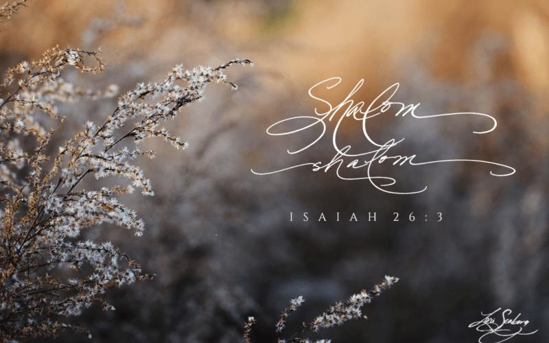 Shalom Isaiah 26:3