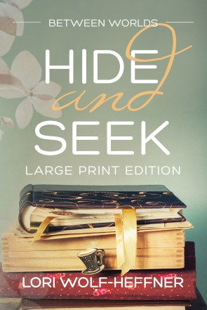 Cover of Between Worlds 5: Hide and Seek, large print edition