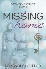 Cover of Between Worlds 6: Missing Home. A blue background, an old key dangling on the right, on the left is an old photo of two women from Semlak, Romania.
