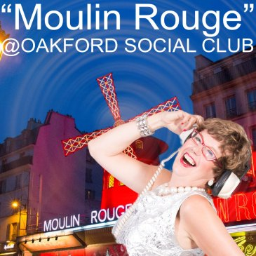 """Moulin Rouge"" @ Oakford Social Club"