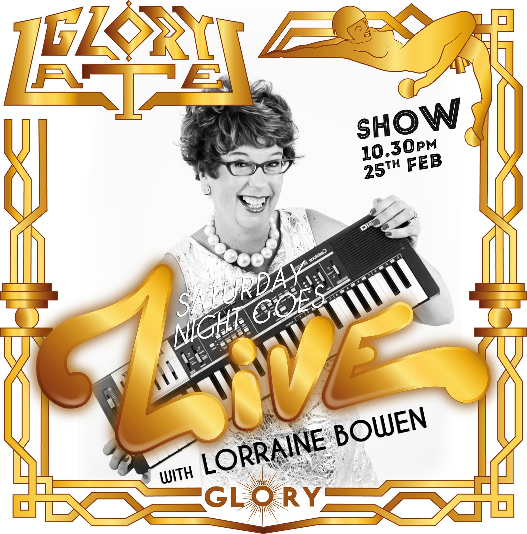 Glory Lates presents Lorraine Bowen… full live show!