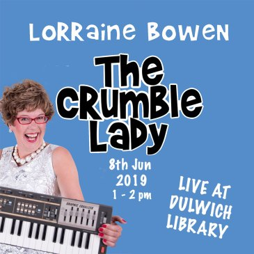 The Crumble Lady – Live at Dulwich Library