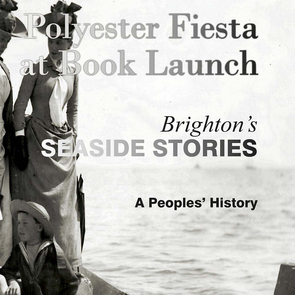 Seaside Stories – A People's History of Brighton & Hove's Seaside