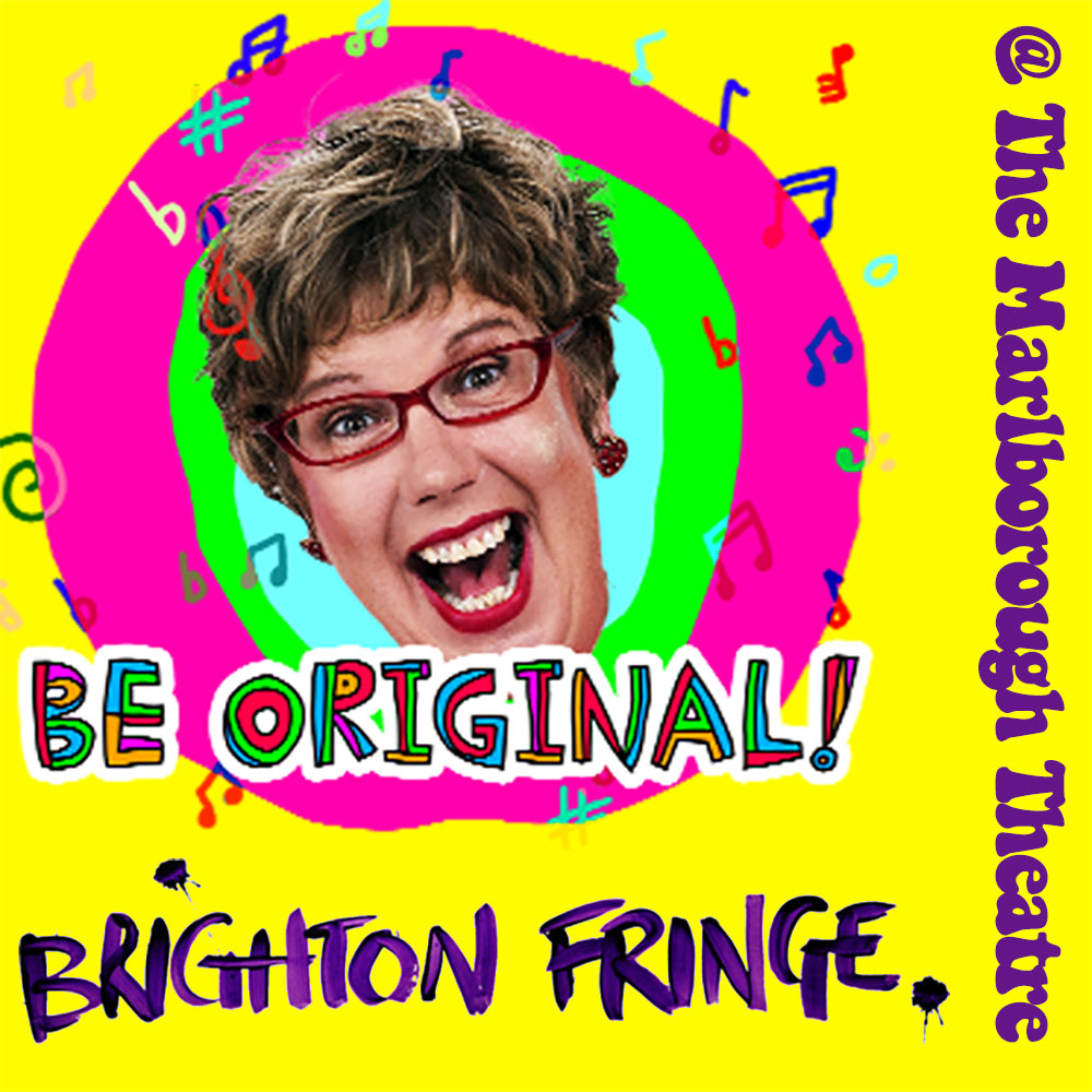 Be Original – Brighton Fringe 2018