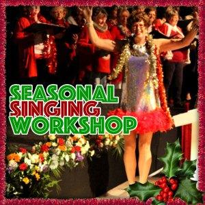 Seasonal Singing Workshop