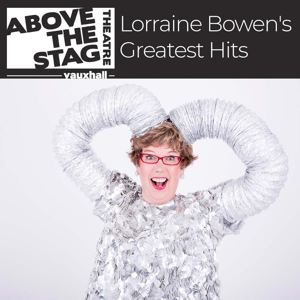 Lorraine Bowen's Greatest Hits @ Above the Stag