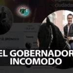 BRONCO, EL GOBERNADOR INCOMODO DE LA CUARTA TRANSFORMACION