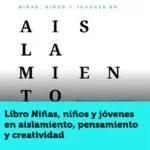 """EL LIBRO """"NIÑAS, NIÑOS Y JÓVENES EN AISLAMIENTO"""" SE PRESENTARÁ EN EL 25º ANIVERSARIO DEL FESTIVAL PAPIROLAS"""