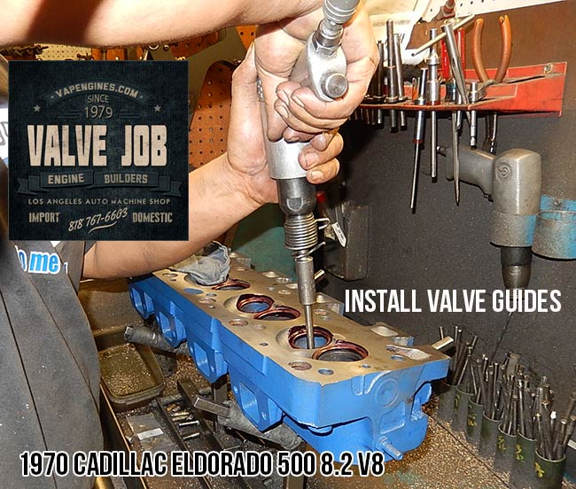 install valve guides Cadi 8.2 heads