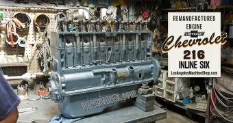 Remanufactured Chevy 216 Engine Builder