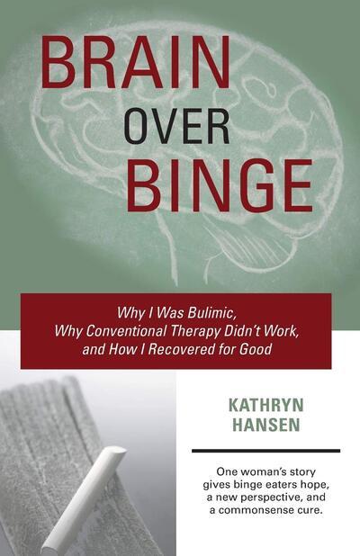 Brain over Binge Kathryn Hansen Book Cover