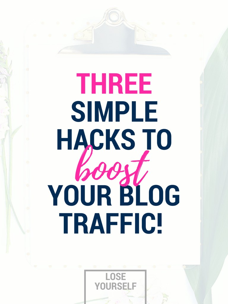 three simple hacks to boost your blog traffic