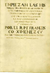 traducción del Popol Vuh hecha por el padre Francisco Ximénez