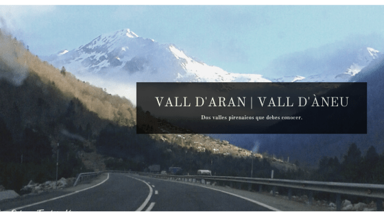 Dos valles pirenaicos que debes conocer: el d'Aran y el d'Àneu.