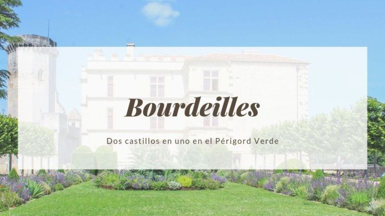 Bourdeilles | Dos castillos en uno en el Périgord Verde