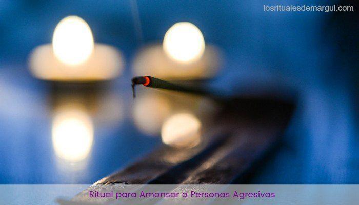 Ritual para amansar a una persona agresiva