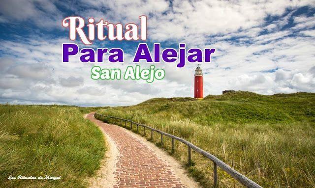 RITUAL DE SAN ALEJO ~ PARA ALEJAR A UNA PERSONA