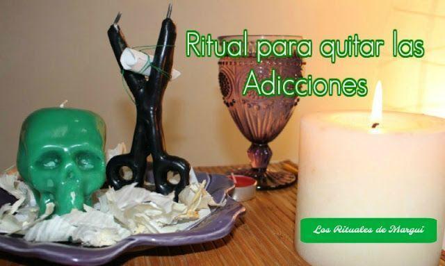 Ritual para quitar los Vicios y Adicciones