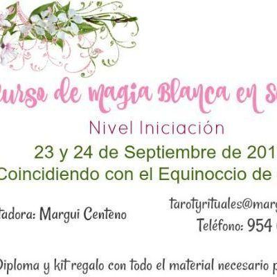 Curso de Magia Blanca en Sevilla~ Otoño 2017