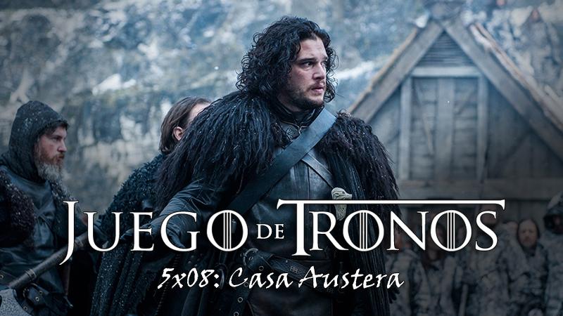 Juego de Tronos 5x08: Casa Austera - Review para Lectores