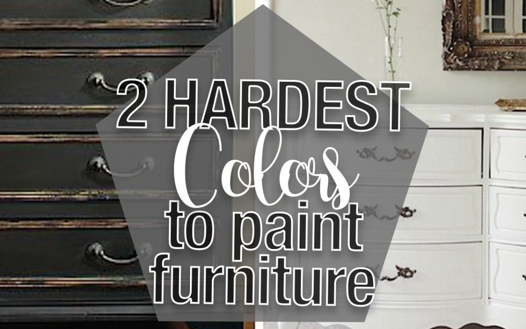 The Two Hardest Colors to Paint Furniture