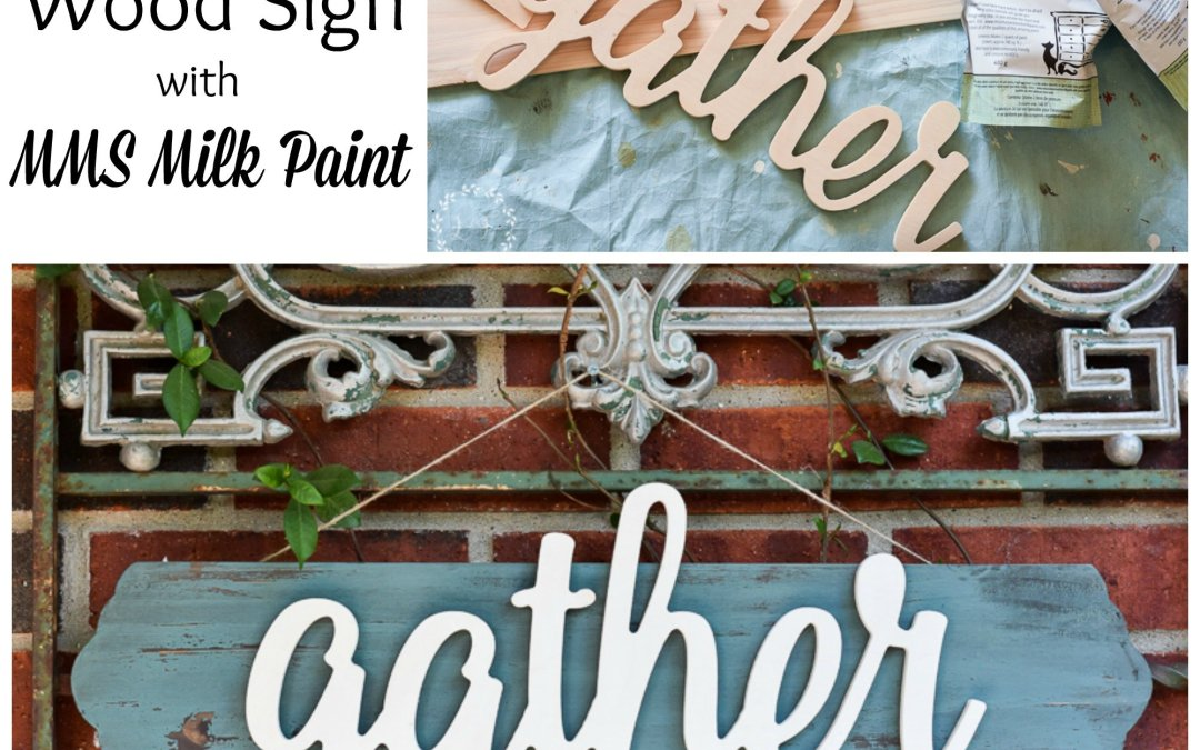 "DIY ""Gather"" Wood Sign with MMS Milk Paint"