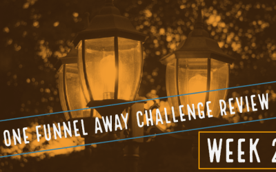 One Funnel Away Challenge – Week 2 Review