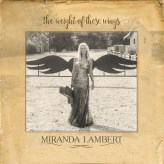miranda-lambert-the-weight-of-these-wings-1479148261