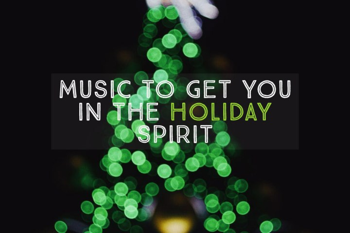 Music to Get You in the Holiday Spirit