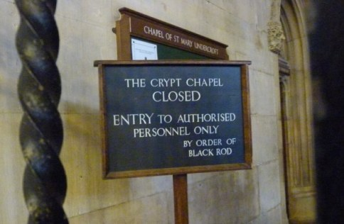7-no-entrance-to-Chapel-of-St-Mary-undercroft-by-order-of-black-rod - Copy