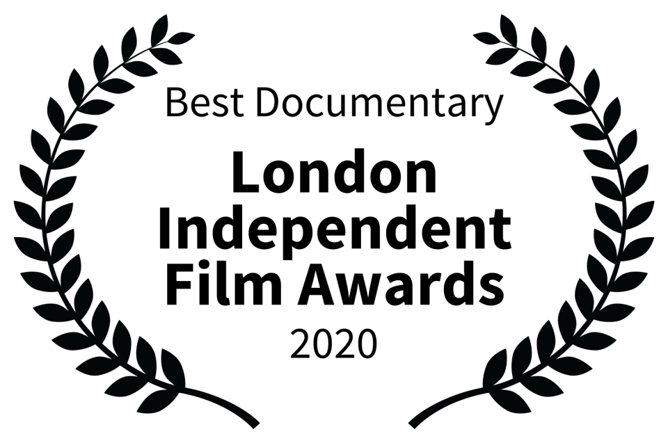 Best Documentary - London Independent Film Awards - 2020