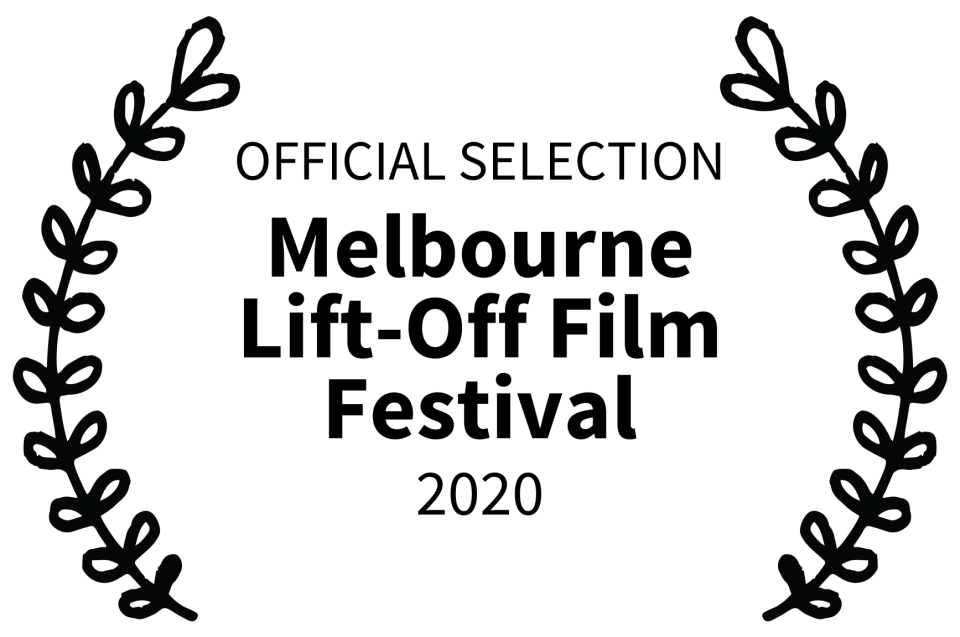 OFFICIAL SELECTION - Melbourne Lift-Off Film Festival - 2020 (1)