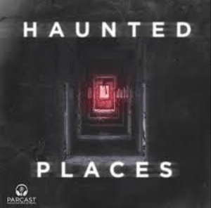 haunted places podcast ghost stories spooky