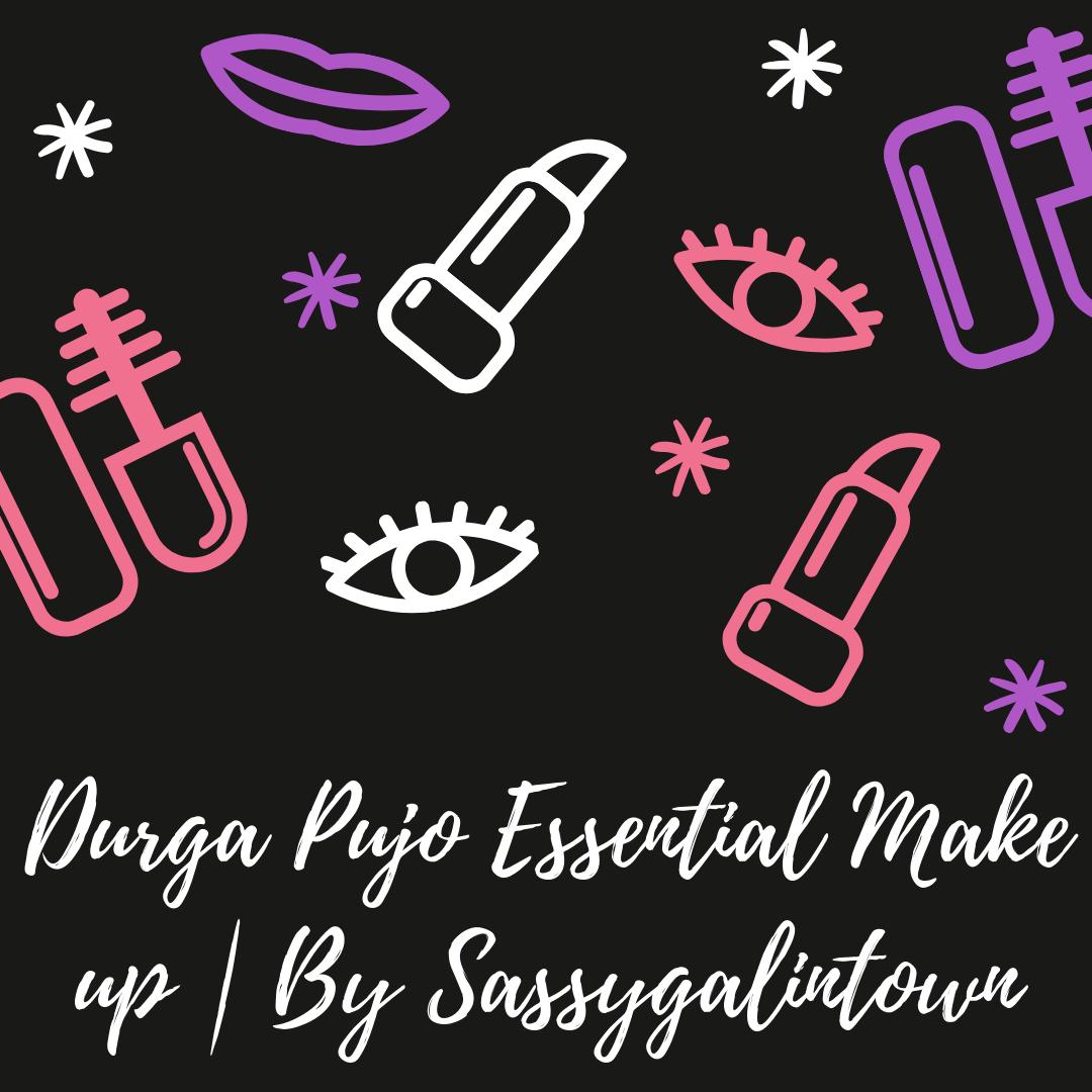 Durga Pujo Essential Make up | By Sassygalintown
