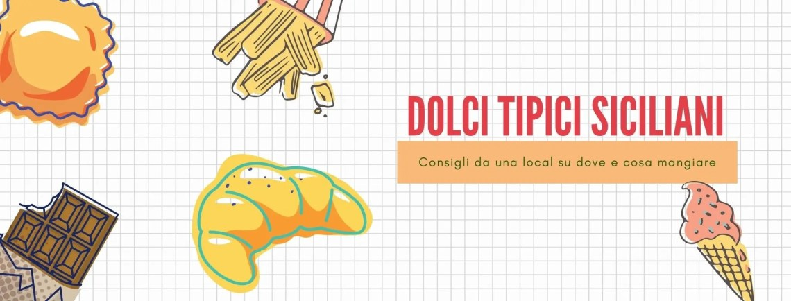 Dolci tipici siciliani, dove e quali mangiare - consigli di una local