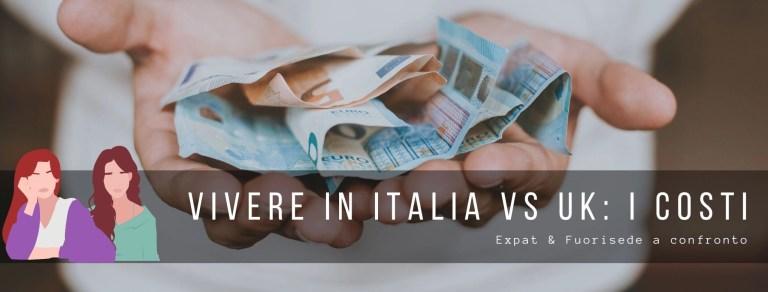 vivere in Italia vs UK i costi