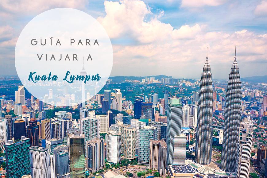 Guía para viajar a Kuala Lumpur