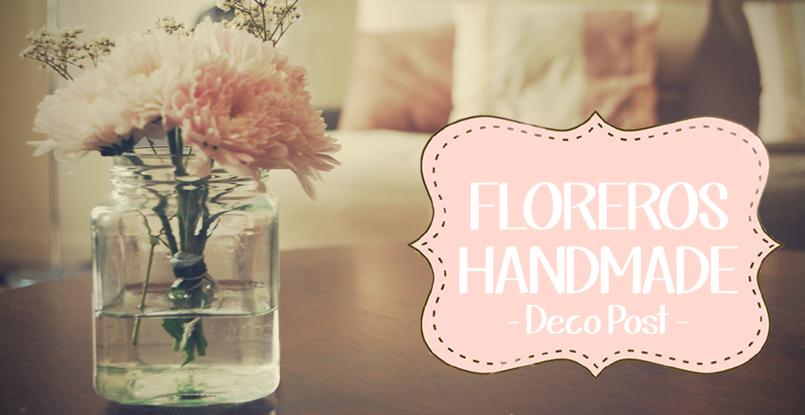 DIY | Floreros handmade