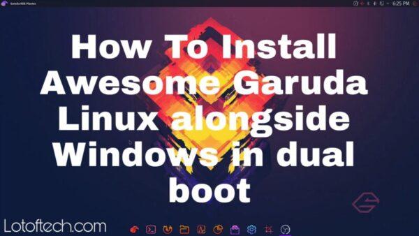 Install Garuda Linux Alongside Windows