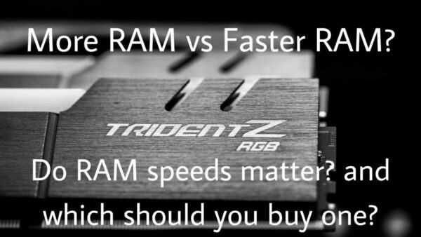 Faster RAM vs Slower RAM which one should you buy?