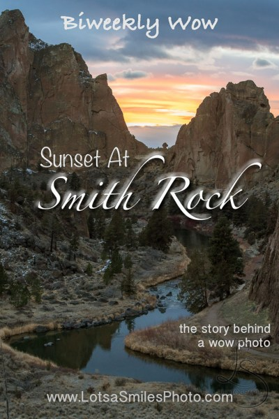 Biweekly Wow: Sunset at Smith Rock | LotsaSmiles Photography | We couldn't quite hike all that we wanted to at Smith Rock, but the sunset was worth the trouble! Click to read the full story! | #photoblog #photography #landscapes #stateparks #smithrock #centraloregon #scenic #photography