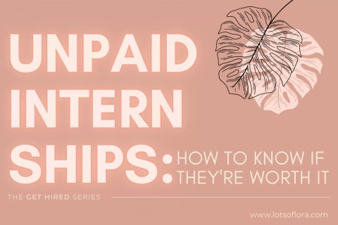 Unpaid Internships: How to Know If They're Worth It | Lots of Lora
