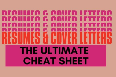 The Ultimate Cheat Sheet for Resumes and Cover Letters