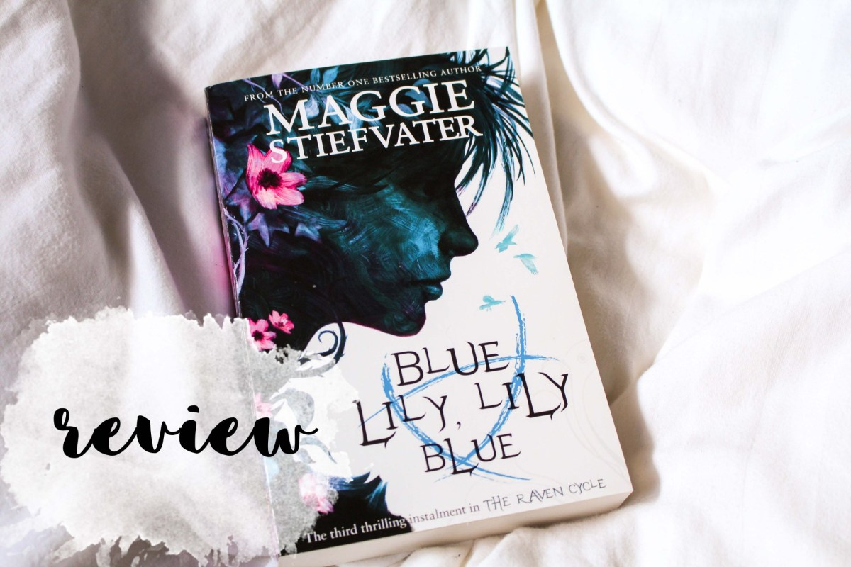 Review: Blue Lily, Lily Blue by Maggie Stiefvater