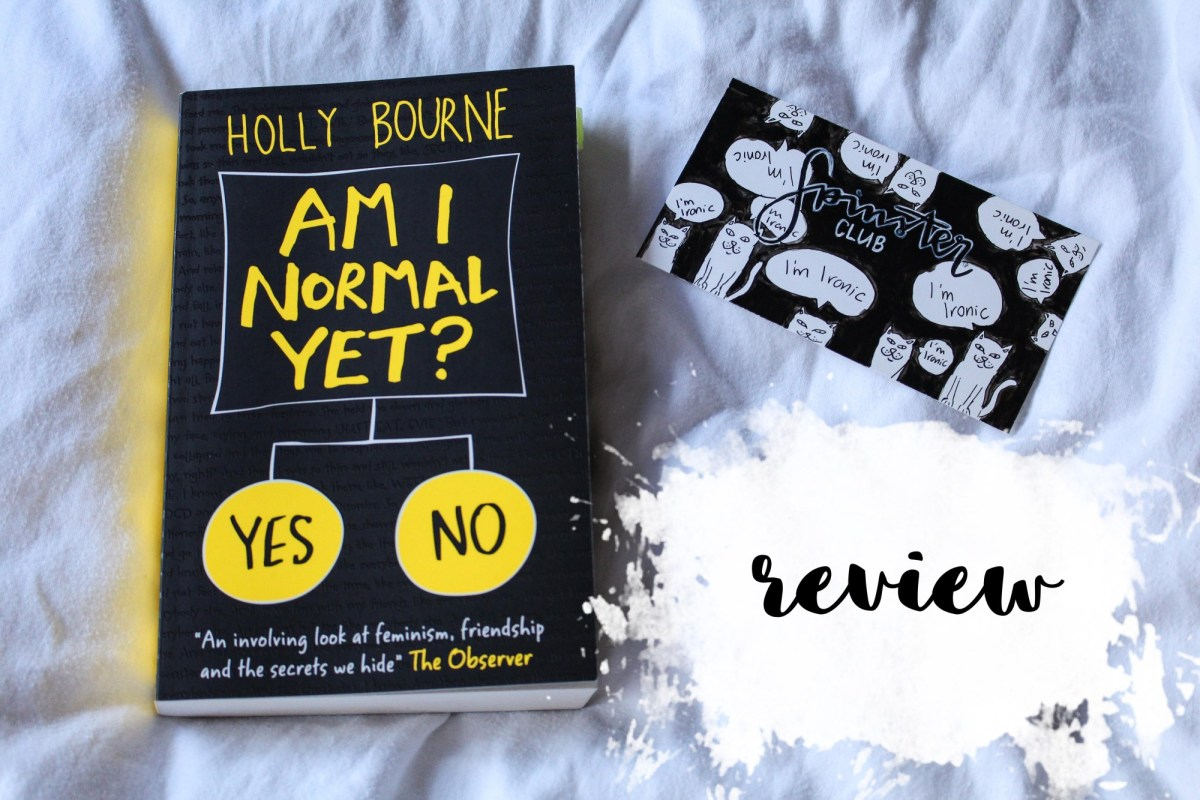 Review: Am I Normal Yet by Holly Bourne