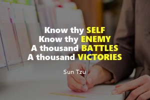 know thy self, know thy enemy, a thousand battles, a thousand victories